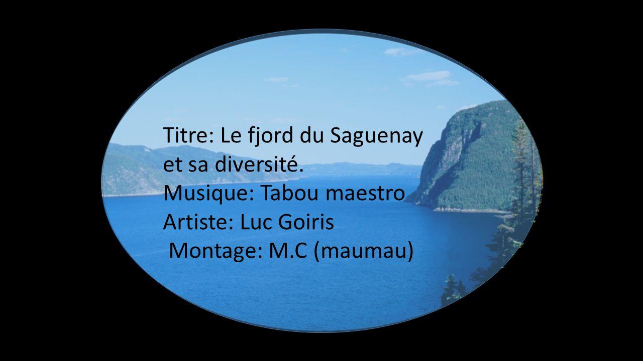 Titre: Le fjord du Saguenay et sa diversité.