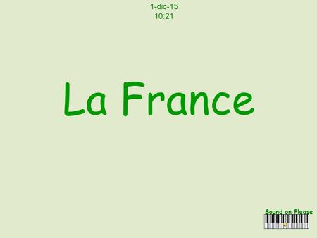 La France Sound on Please 1-dic-15 10:23 Abbey St.Michel, Normandy.