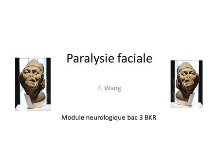 Paralysie faciale F. Wang Module neurologique bac 3 BKR.