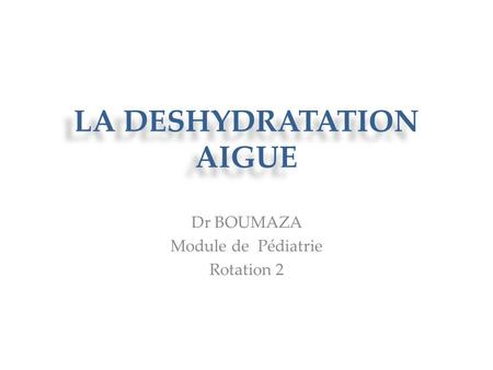 LA DESHYDRATATION AIGUE