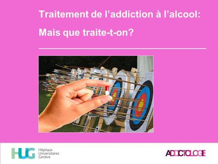 Traitement de l'addiction à l'alcool: Mais que traite-t-on?