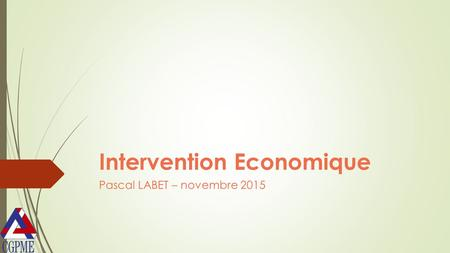 Intervention Economique Pascal LABET – novembre 2015.