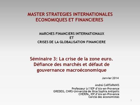 MASTER STRATEGIES INTERNATIONALES ECONOMIQUES ET FINANCIERES MARCHES FINANCIERS INTERNATIONAUX ET CRISES DE LA GLOBALISATION FINANCIERE Séminaire 3: La.