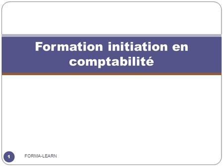 Formation initiation en comptabilité 1 FORMA-LEARN.