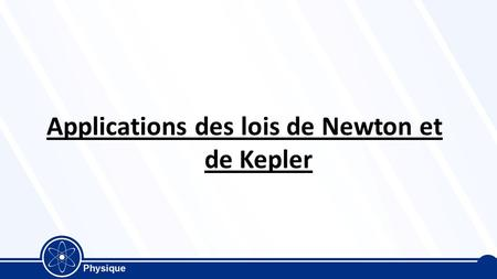 Applications des lois de Newton et de Kepler