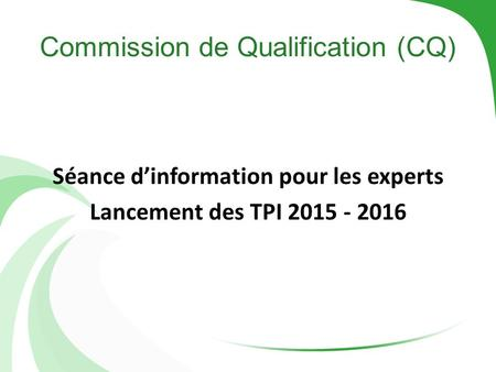 Commission de Qualification (CQ)