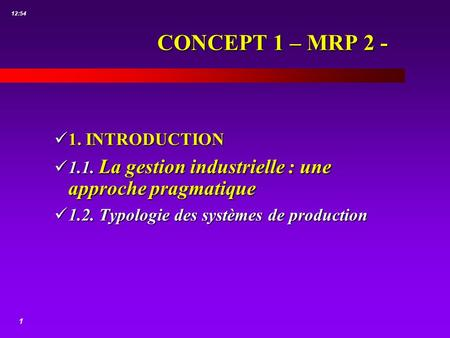 CONCEPT 1 – MRP INTRODUCTION