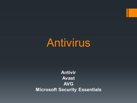 Antivirus Antivir Avast AVG Microsoft Security Essentials.