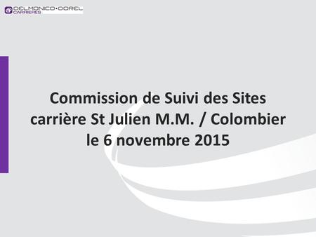 Commission de Suivi des Sites carrière St Julien M.M. / Colombier le 6 novembre 2015.