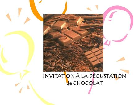 INVITATION Á LA DÉGUSTATION de CHOCOLAT
