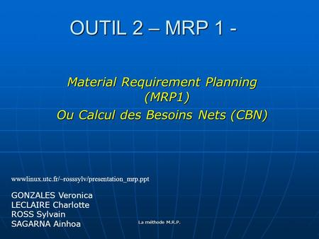 OUTIL 2 – MRP 1 - Material Requirement Planning (MRP1)