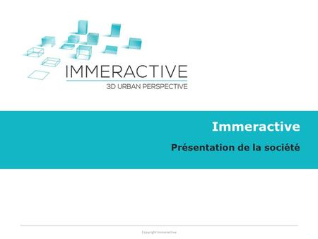 Copyright Immeractive Methodology for GTM DRAFT Immeractive Présentation de la société.