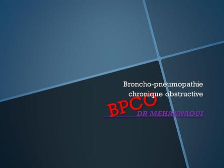 Broncho-pneumopathie chronique obstructive DR MEHANNAOUI