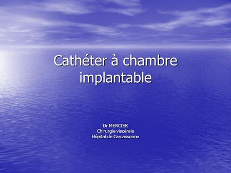 Les chambres a catheter implantables cci ppt video online t l charger - Ablation chambre implantable ...
