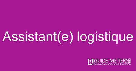 Assistant(e) logistique. Procurement Operations Manager.