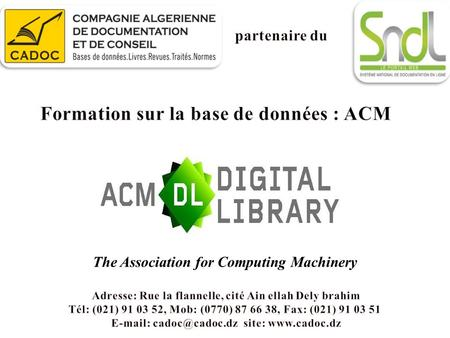 The Association for Computing Machinery. Plan de la présentation Présentation de ACM Digital LibraryNavigation sur le siteRecherche simpleRecherche avancéeCompte.