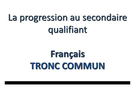 La progression au secondaire qualifiant