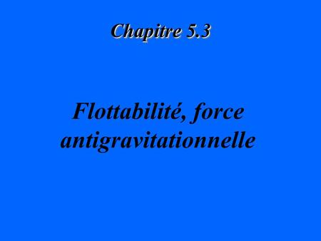 Flottabilité, force antigravitationnelle