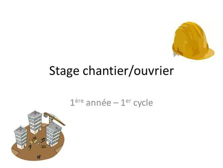 Stage chantier/ouvrier