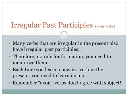 Many verbs that are irregular in the present also have irregular past participles. Therefore, no rule for formation, you need to memorize them. Each time.