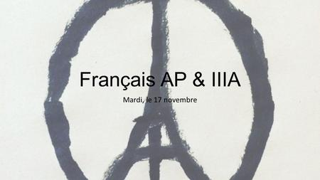 Français AP & IIIA Mardi, le 17 novembre. AP 1.I held 2.Tu tenais 3.Elle tiendrais 4.We are holding 5.You all will hold 6.Hold on! III Journal – write.