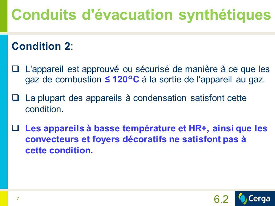 8 Conduits d évacuation synthétiques Quelles sont les conditions requises pour installer des conduits synthétiques pour l évacuation de fumées.