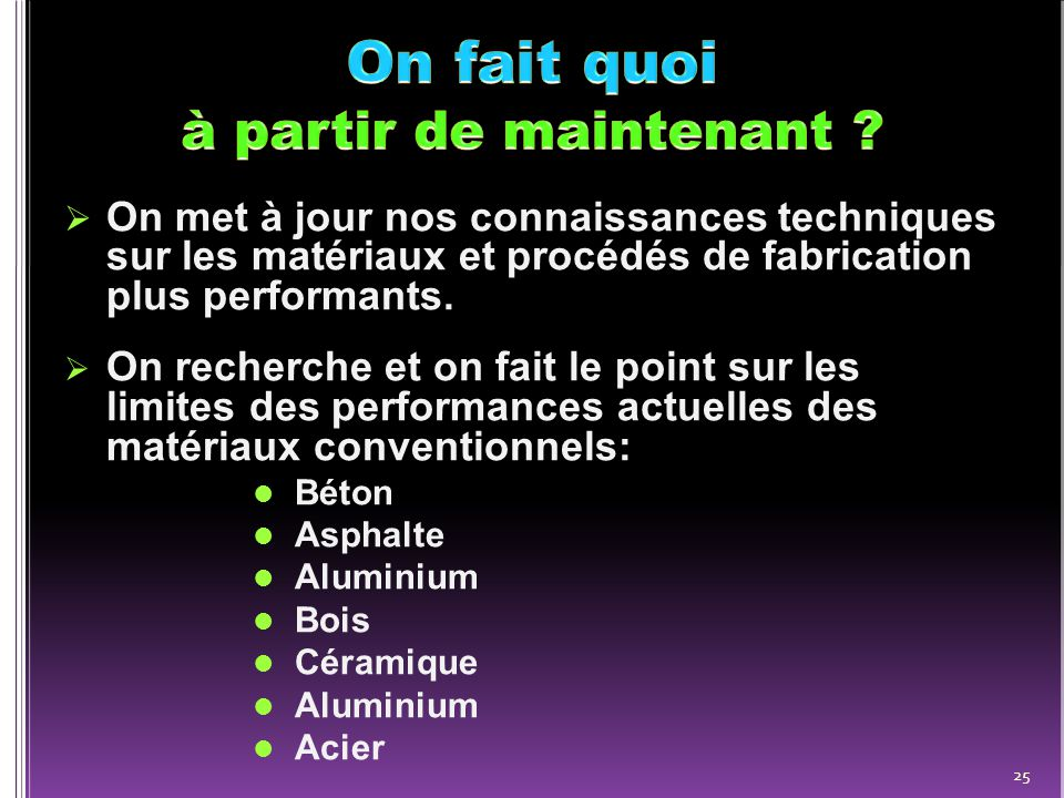  On propose des solutions de rechange plus performantes.