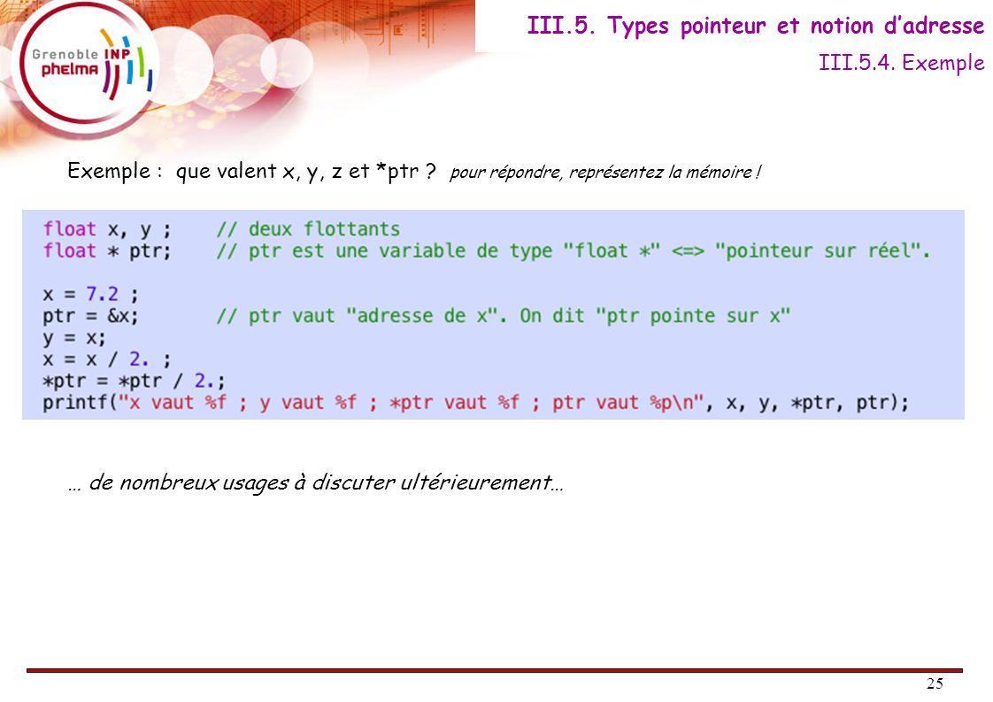 26 Notion de pointeur Un pointeur est une variable dont la valeur est une adresse mémoire Déclaration et syntaxe : float * unPtr = NULL ; // unPtr est un « pointeur vers une variable flottante » // Comme toute variable, unPtr a un type (float*), un nom, // et une valeur stockée quelque part en mémoire (à l'adresse de unPtr) // La valeur de unPtr est une adresse, celle d'un float.