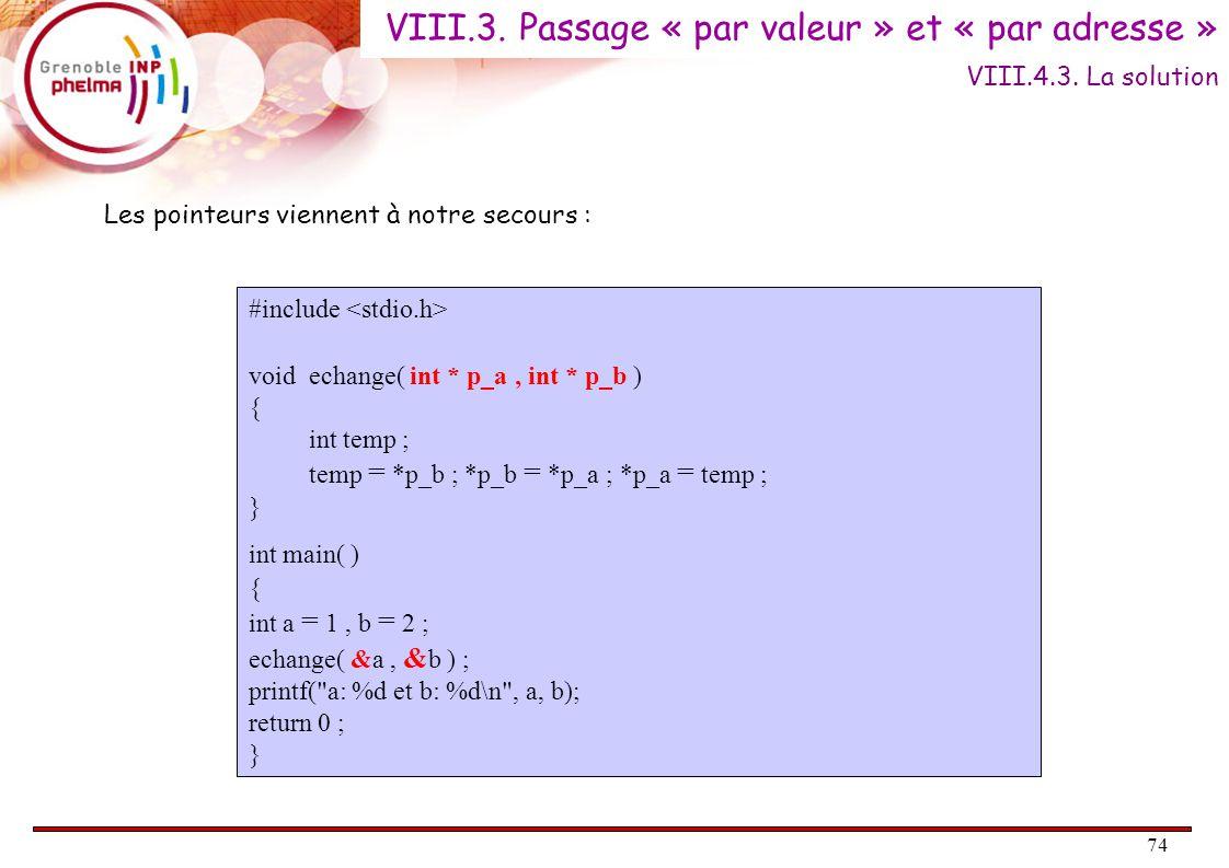 75 Reprenons le déroulement du programme : 1) on définit a et b dans le main ; on leur affecte les valeurs 1 et 2.