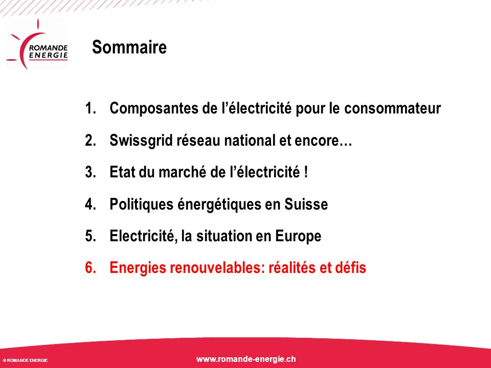 © ROMANDE ENERGIE www.romande-energie.ch Suisse : état des réalisations NER Rapport annuel 2013 de la fondation RPC En 2013, la production des installations subventionnées par la RPC a progressé de près d'un quart à 1.4 TWh.