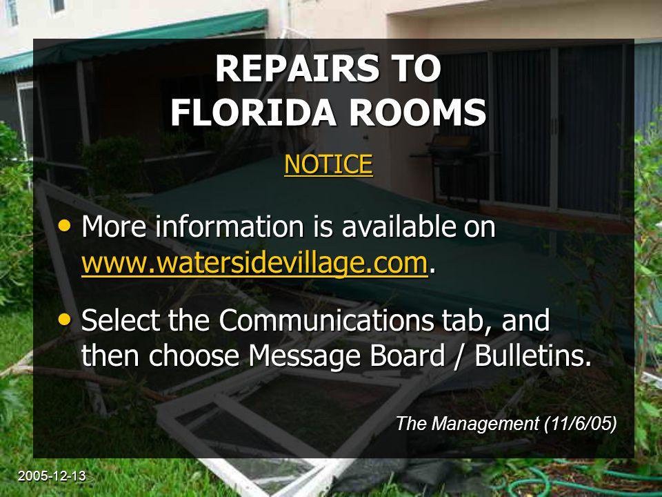 2005-12-13 RÉPARATION DES «FLORIDA ROOMS» Veuillez vérifier auprès du gérant de Waterside Village avant d'entreprendre quelque travaux que ce soit pour réparer les dommages causés à vos «florida rooms».