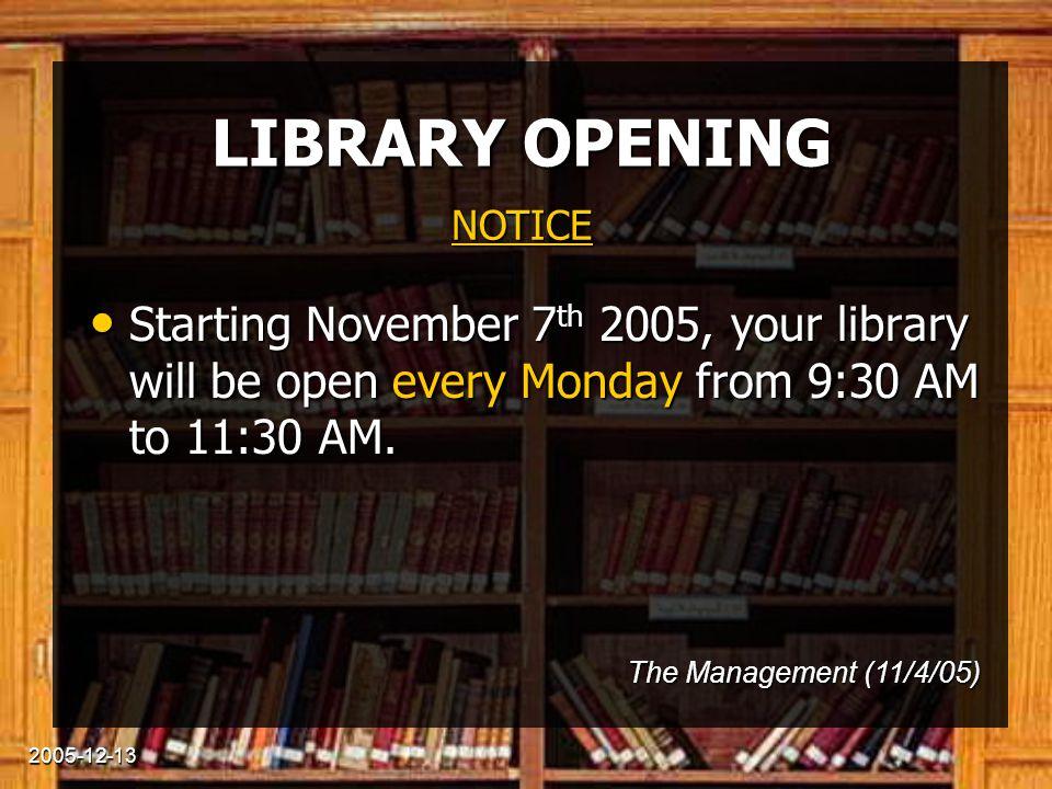 2005-12-13 BIBLIOTHÈQUE À compter du lundi 7 novembre 2005 la bibliothèque sera ouverte tous les lundis de 9h30 à 11h30.