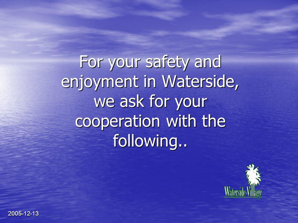 2005-12-13 Pour votre sécurité et votre agrément à Waterside, nous vous demandons votre coopération dans les domaines suivants…