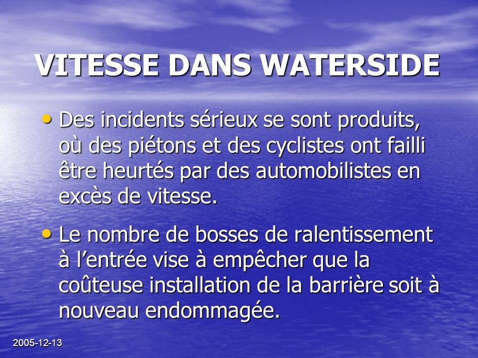 2005-12-13 VITESSE DANS WATERSIDE La gestion (2005-09-19) Veuillez respecter la limite de vitesse de 10 miles à l'heure.