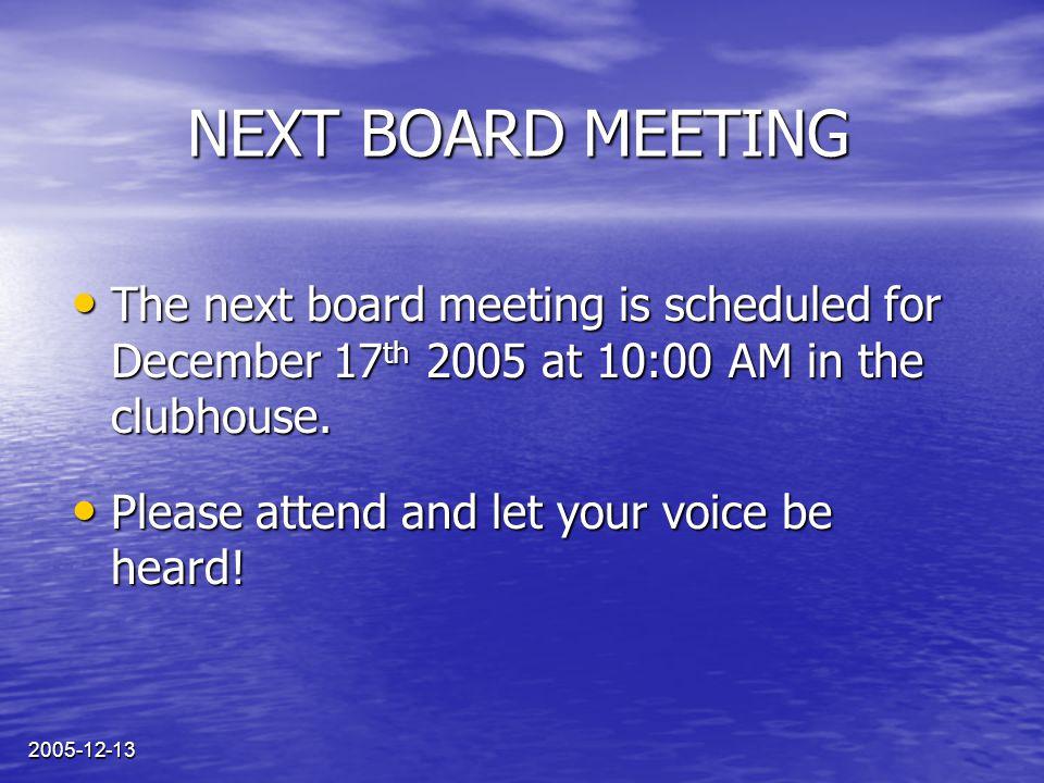 2005-12-13 PROCHAINE REUNION DU CONSEIL La prochaine réunion du Conseil aura lieu le 17 décembre 2005 à 10h00 dans le pavillon de la piscine.