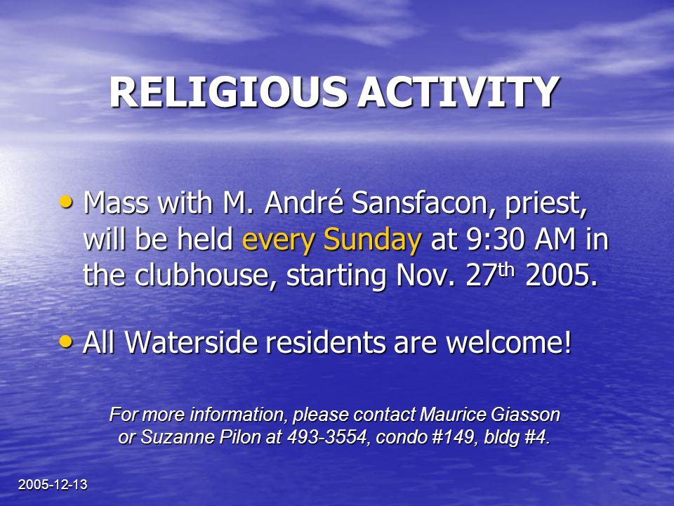 2005-12-13 ACTIVITÉ RELIGIEUSE Messe tous les dimanches à 9h30 avec M.
