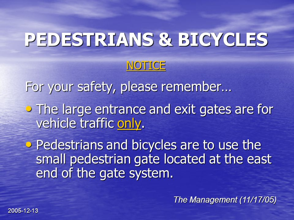 2005-12-13 PIÉTONS ET BICYCLETTES Pour votre sécurité, rappelez-vous que … les grandes barrières à l'entrée et à la sortie sont destinées exclusivement à la circulation automobile.