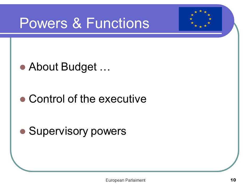 European Parlaiment11 And next … The raise of its Powers Several points to know (Dates)