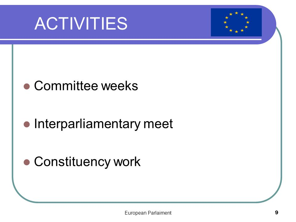 European Parlaiment10 Powers & Functions About Budget … Control of the executive Supervisory powers