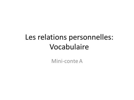 Les relations personnelles: Vocabulaire