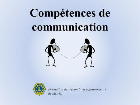 Compétences de communication Formation des seconds vice-gouverneurs de district.