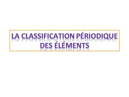 La classification actuelle Principe de construction.