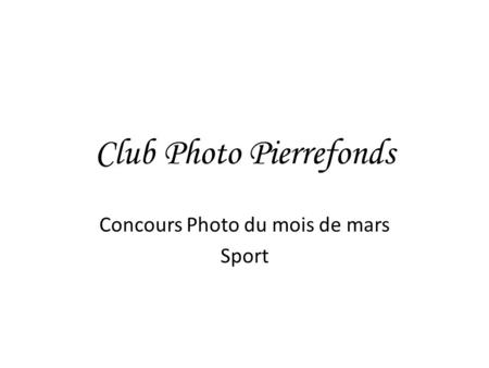 Club Photo Pierrefonds Concours Photo du mois de mars Sport.