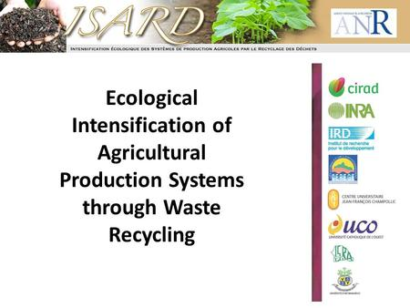 Ecological Intensification of Agricultural Production Systems through Waste Recycling.