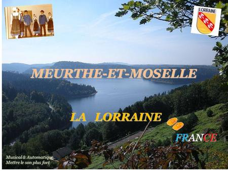 MEURTHE-ET-MOSELLE LA L ORRAINE FRANCE Musical & Automatique Mettre le son plus fort.