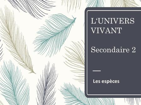 L'UNIVERS VIVANT Secondaire 2