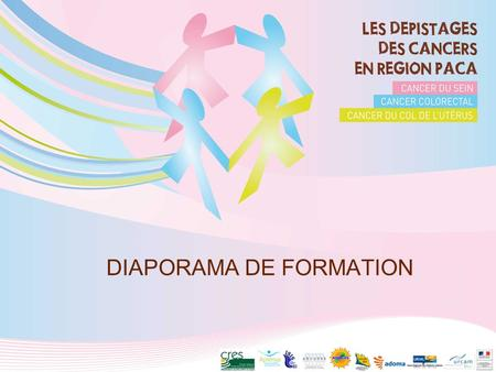 DIAPORAMA DE FORMATION. 2 Incidence du cancer en France Les principes du dépistage La campagne de dépistage du cancer colorectal La campagne de dépistage.