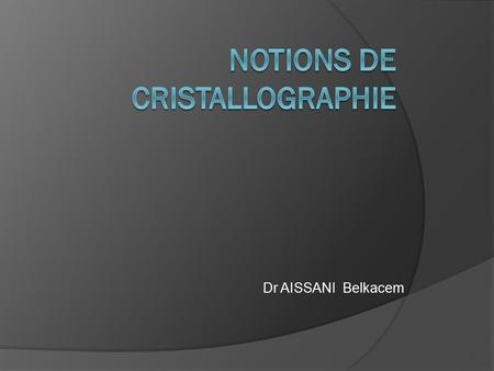 NotionS de cristallographie