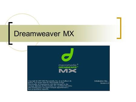 Dreamweaver MX.