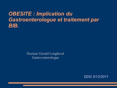 OBESITE : Implication du Gastroenterologue et traitement par BIB.
